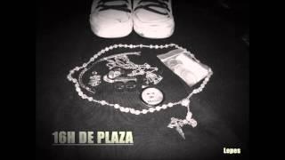 LOPES - MALAS RACHAS (16H DE PLAZA)