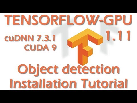 TensorFlow-GPU 1 11 and Object-Detection Install Guide - How