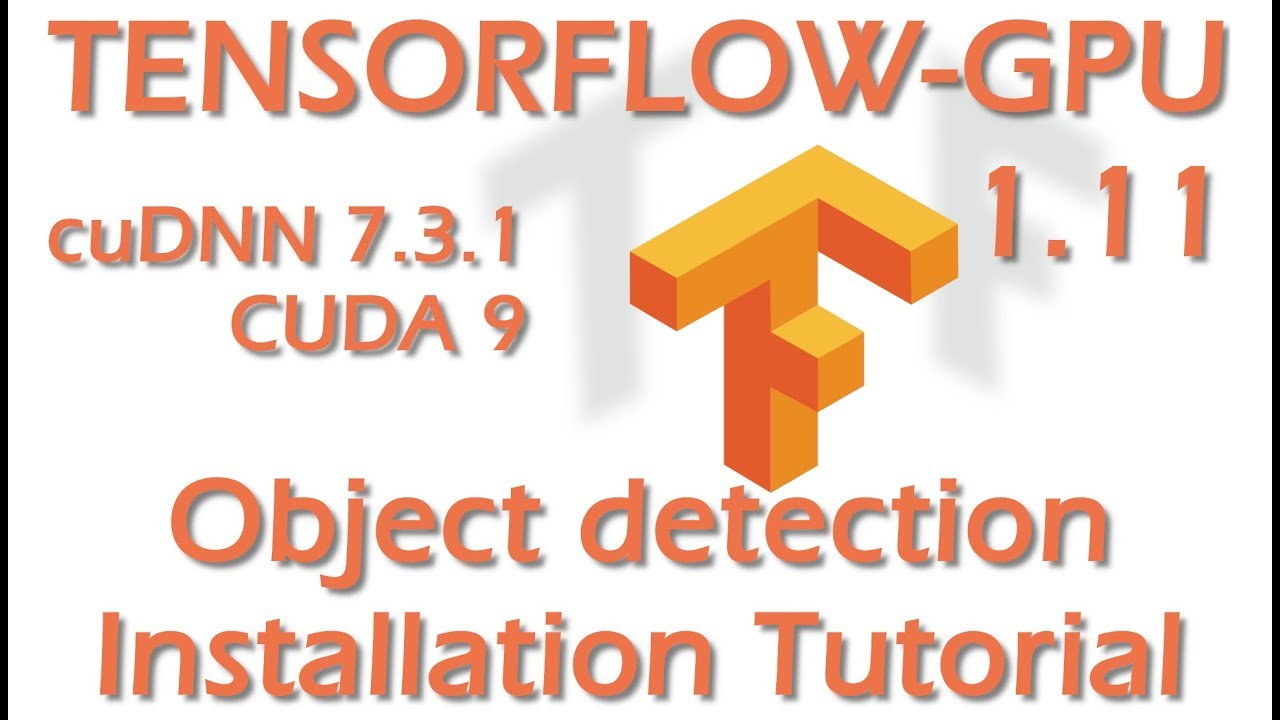 TensorFlow-GPU 1 11 and Object-Detection Install Guide - How to Install for  Windows