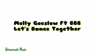 Let's Dance Together - Melly Goeslow Ft. BBB Lyric