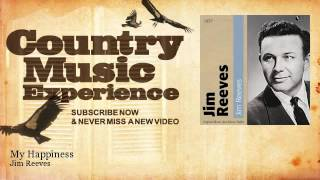 Jim Reeves - My Happiness - Country Music Experience YouTube Videos