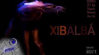 Xibalba, de Muuk Danza
