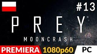 PREY MOONCRASH PL  DLC odc.13 (#13)  Riley Yu - cel fabularny + ucieczki 5/5