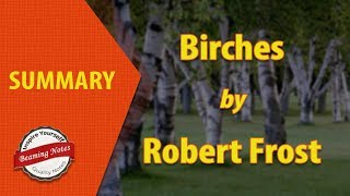 Birches Summary by Robert Frost