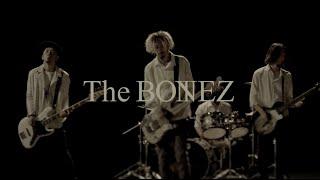 The BONEZ - Friends【Music Video】