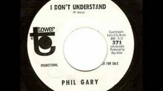 Phil Gary - I Don't Understand
