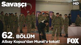 Albay Kopuz'dan Murat'a tokat! Savaşçı 62. Bölüm