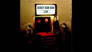 Escape-Birdy Nam Nam.