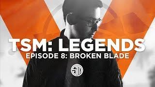TSM: LEGENDS - Season 5 Episode 8 - Broken Blade