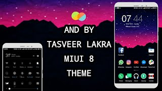 MIUI 8 Third Party Theme - And by Tasveer Lakra | Not available in Theme Store | July 2017 !!