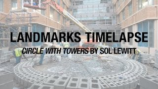 Landmarks Timelapse: Circle with Towers by Sol LeWitt