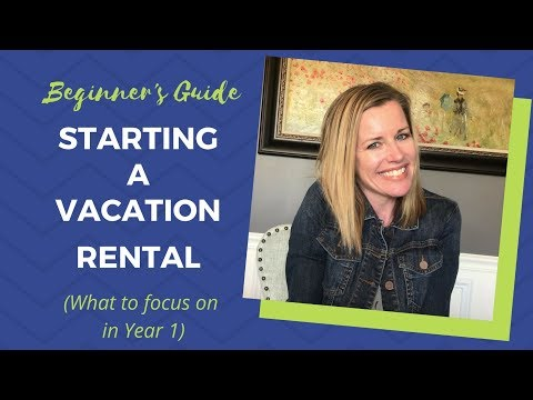 Starting A Vacation Rental (what To Focus On In Year One)
