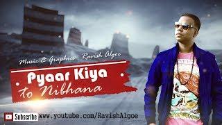 Pyaar Kiya to Nibhana - Instrumental by Ravish Algoe