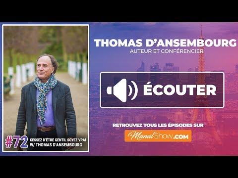 #72 THOMAS DANSEMBOURG : CESSEZ D'ÊTRE GENTIL, SOYEZ VRAI !