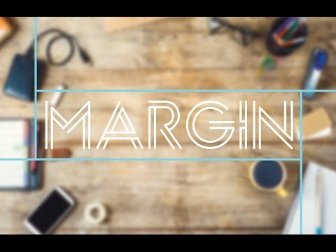Margin - Living with Margin