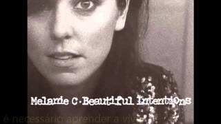 MELANIE C - BEAUTIFUL INTENTIONS LEGENDADO EM PORTUGUÊS