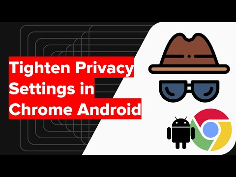 How to Tighten Privacy Settings in Chrome Android?