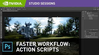 Easily Automate Your Photoshop Workflow with Action Scripts w/ Jacob Norris | NVIDIA Studio Sessions