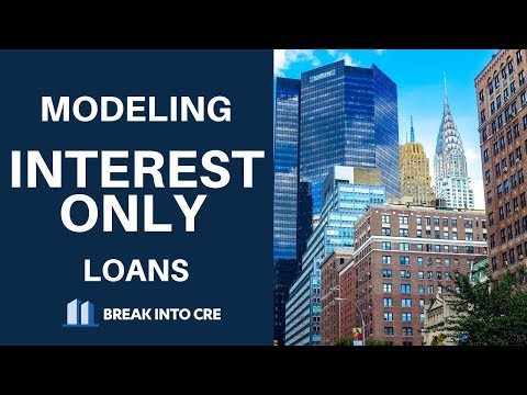 Commercial Real Estate Loans - How To Model Interest-Only Debt In Excel