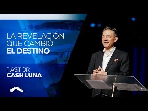 Pastor Cash Luna - La Revelación Que Cambió El Destino