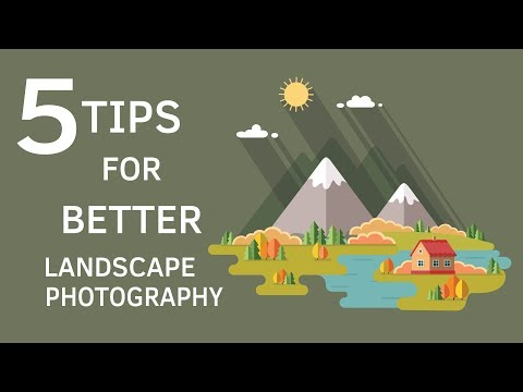 Photography Tips - Five Tips for Better Landscape Photography