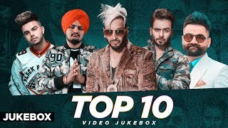 Top10 Jukebox Jazzy B Sidhu Moosewala Mankirt Aulakh Amrit Maan Deep Jandu Akhil