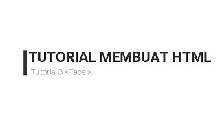 "Tutorial 3 ""Tabel"" HTML #3 Mp3"