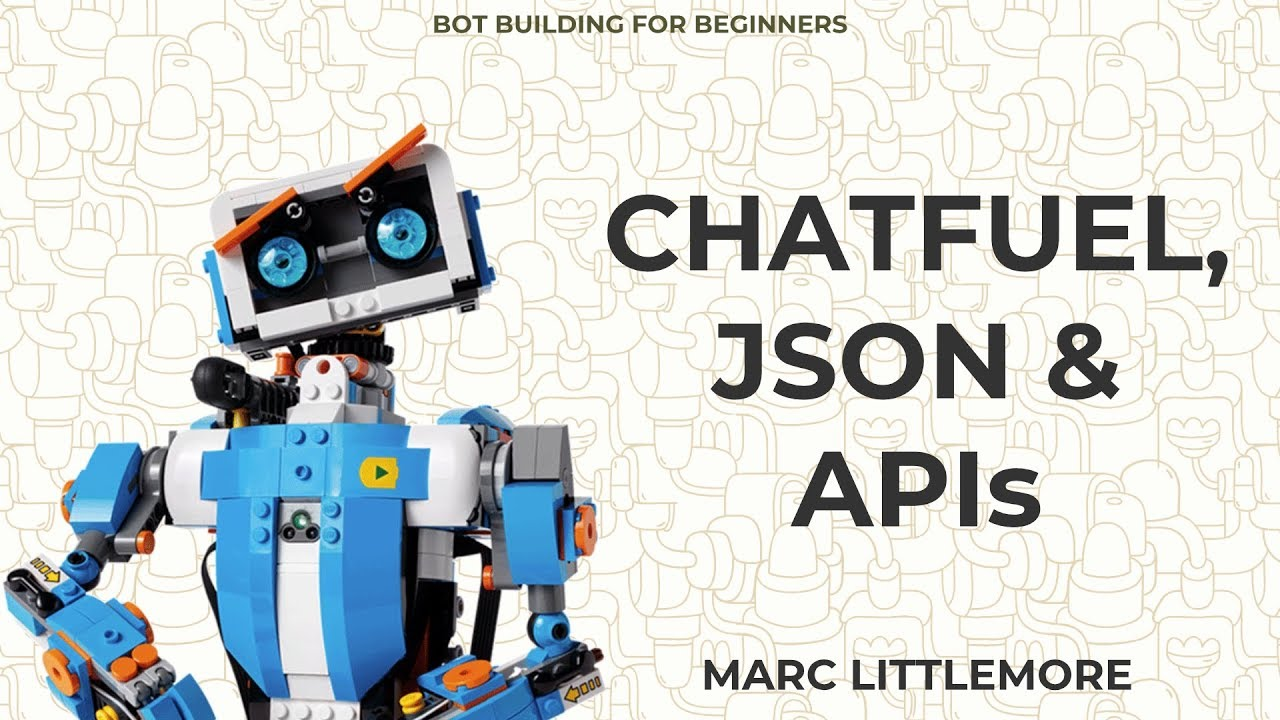 Beginners Guide To Chatfuel, JSON & APIs