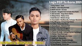 Rizky Febian Mahen Rey Mbayang Top Lagu Pop Terbaru 2021 Terpopuler Paling Enak Didengar MP3