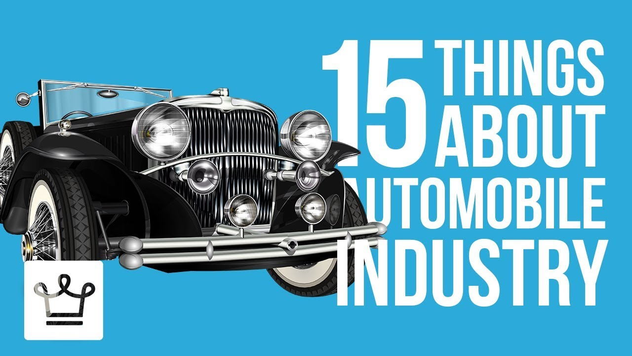 15 Things You Didnt Know About The Automobile Industry