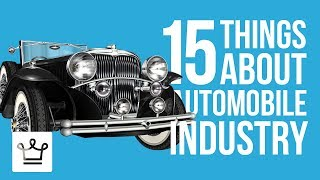 15 Things You Didn't Know About The Automobile Industry