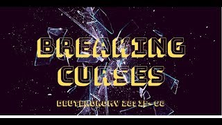 DAY 14: Breaking of Curses ( Deuteronomy 28: 15- 68)