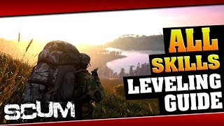 How To Level Up ALL SKILLS - SCUM In-depth Guide