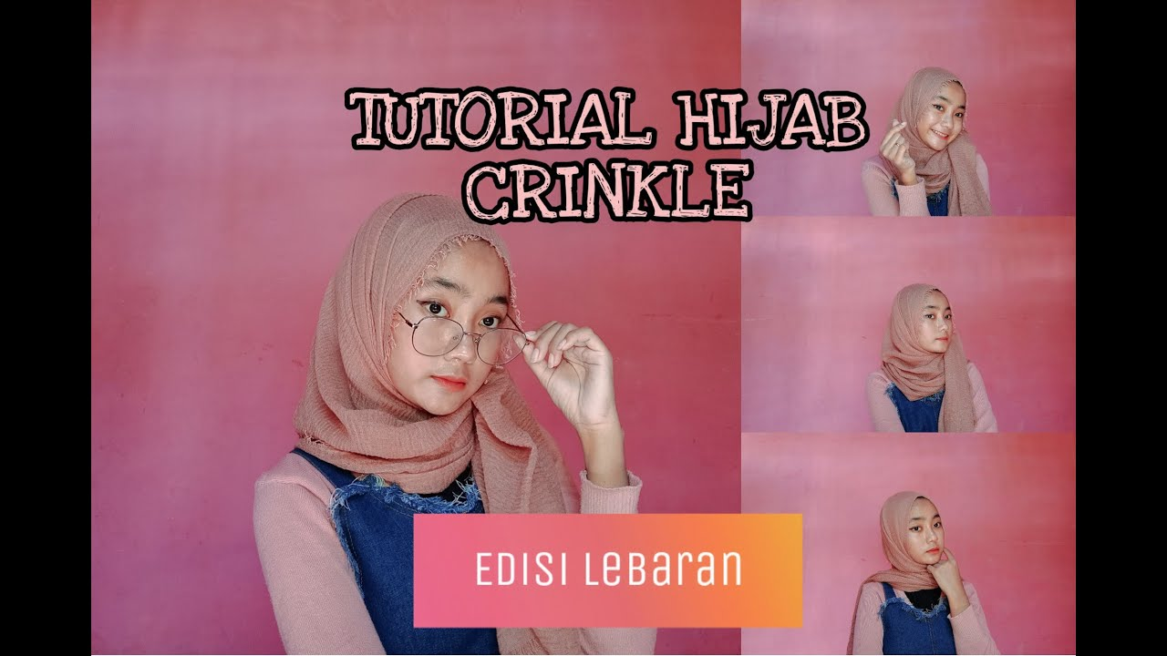 Tutorial Hijab Crinkle Edisi Lebaran Mudah Youtube