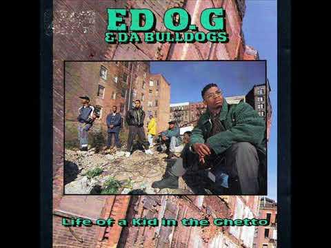 Ed O.G & Da Bulldogs - Life of a Kid in the Ghetto [full lp]