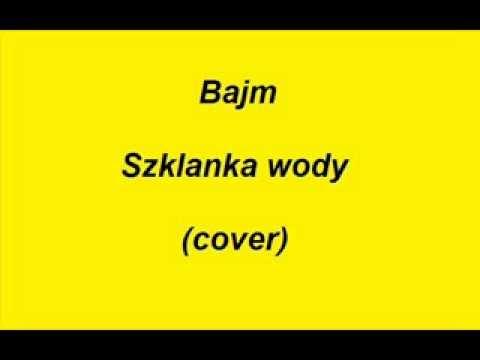 Bajm - Szklanka Wody