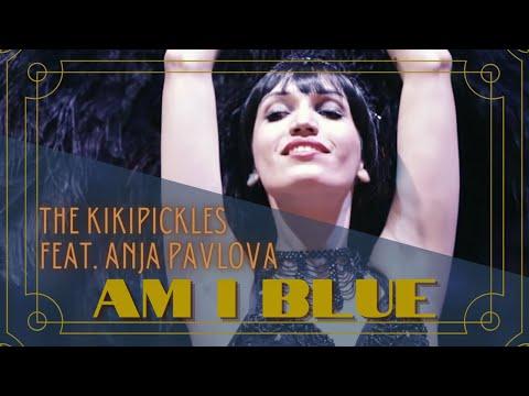 Am I Blue   The Kikipickles Feat. Russian Burlesque Diva Anja Pavlova