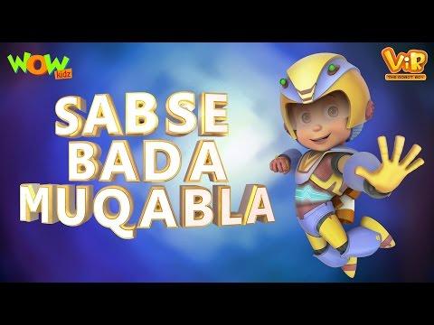 Sabse Bada Muqabla | Vir The Robot Boy | ...