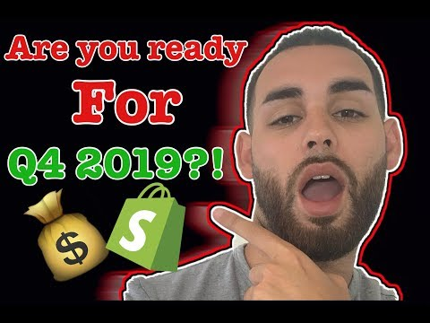 Get Ready To Make $100,000 in Q4 | Shopify Dropshipping 2019 thumbnail