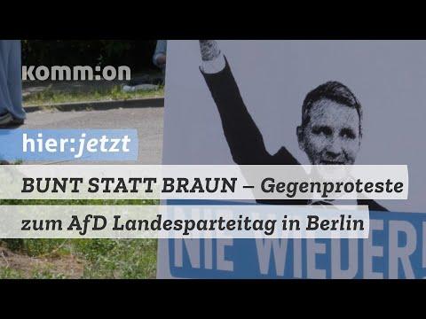 BUNT STATT BRAUN – Gegenproteste zum AfD Landesparteitag in Berlin