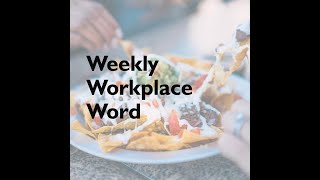 Share   Weekly Workplace Word