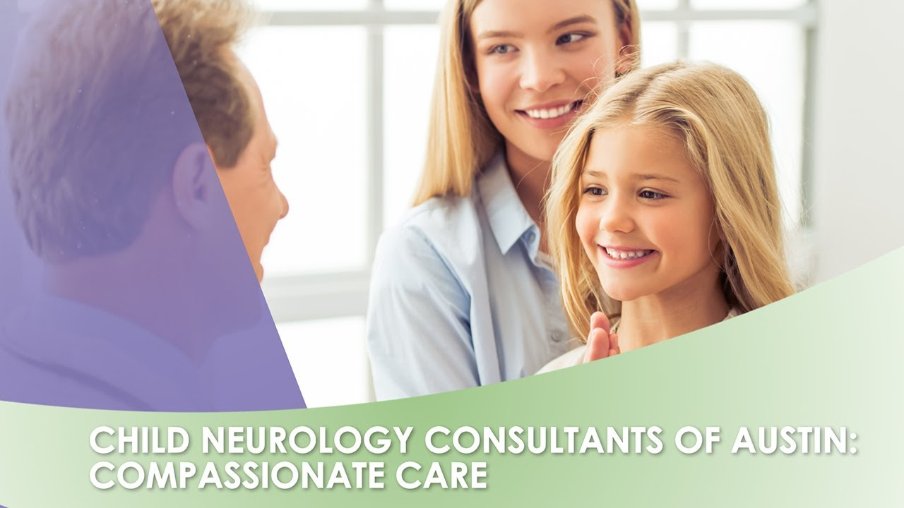 Why Choose Child Neurology Consultants of Austin?