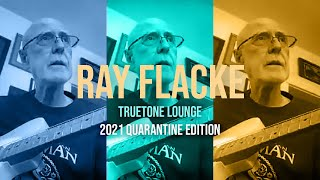 Ray Flacke | Truetone Lounge | Quarantine Edition