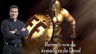 Revesti-vos da armadura de Deus! - Padre Chrystian Shankar