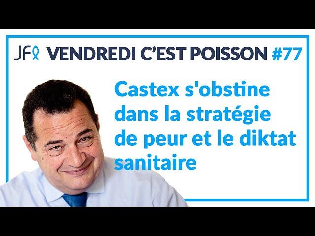 Castex s'obstine dans la stratégie de peur et le diktat sanitaire   VCP #77