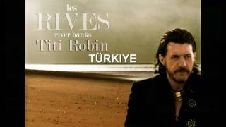 LES RIVES / RIVER BANKS / TÜRKIYE / TURKEY (Titi Robin)