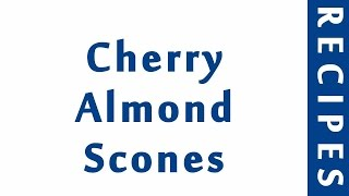 Cherry Almond Scones  MOST POPULAR BREAD RECIPES  RECIPES LIBRARY