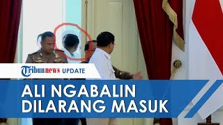 Video Detik-detik Ali Ngabalin Dilarang Masuk Dampingi Prabowo dalam Pertemuan dengan Jokowi