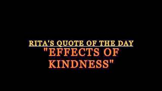 """Effects of Kindness"" Rita's Quote of the Day"
