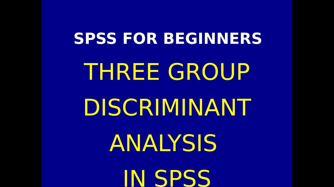 27 Three Group Discriminant Analysis & Interpretation in ...